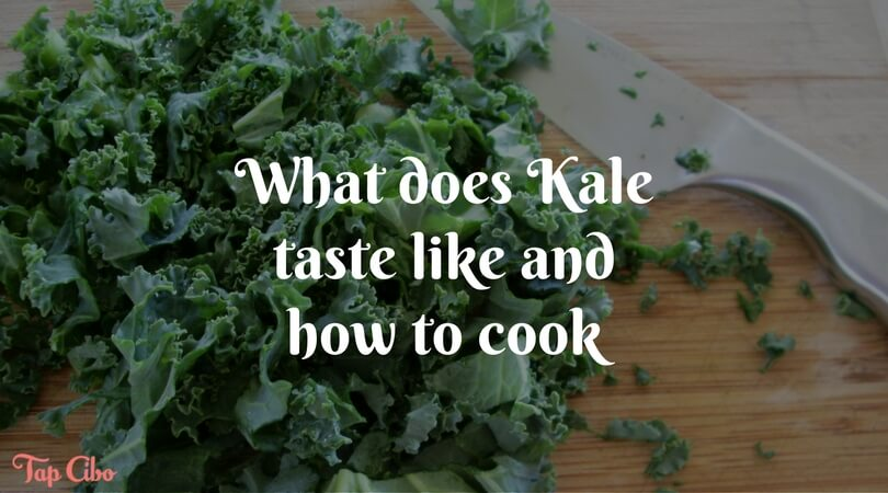 What does Kale taste like and how to cook