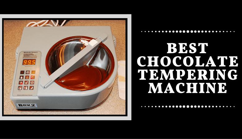 Best Chocolate Tempering Machine
