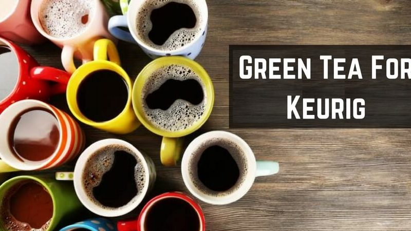 green tea for keurig