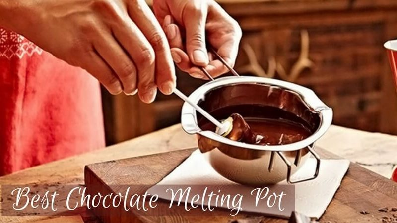 Best Chocolate Melting Pot