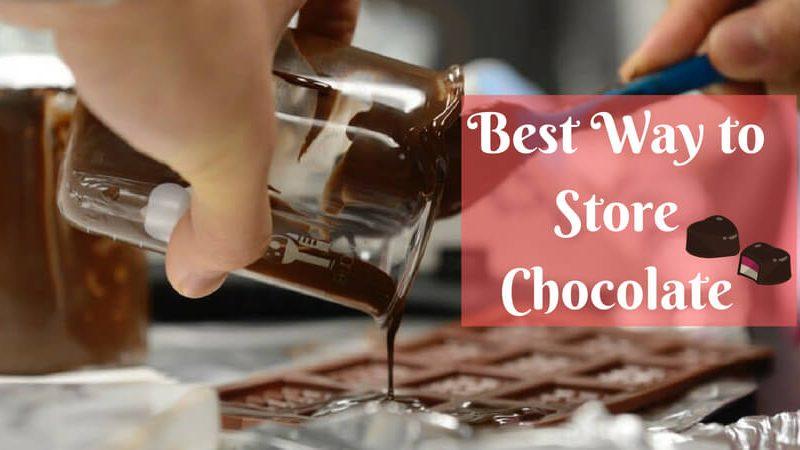 best way to store chocolate