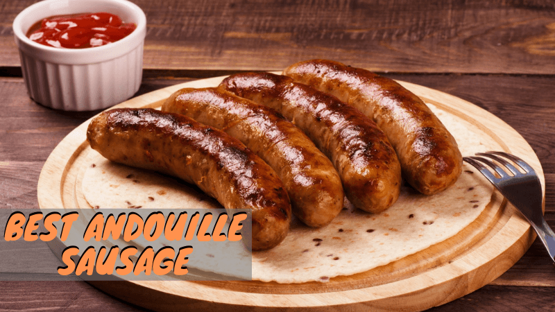 Best Andouille Sausage