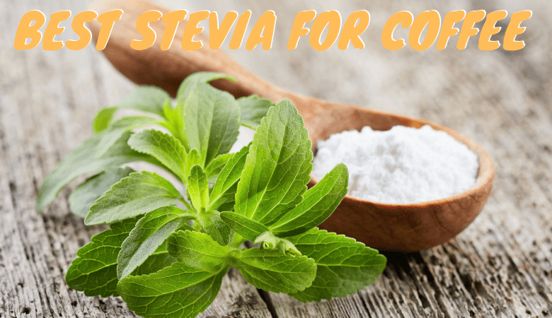 Best Stevia for Coffee
