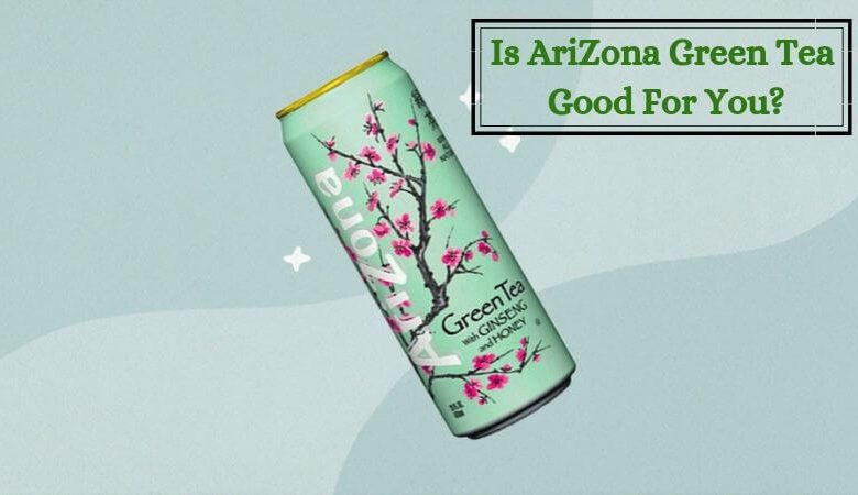 Is AriZona Green Tea Good For You