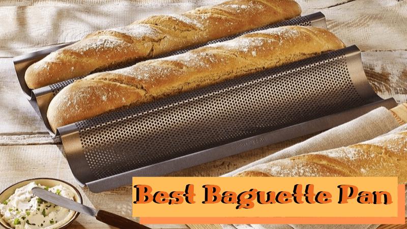 Best Baguette Pan
