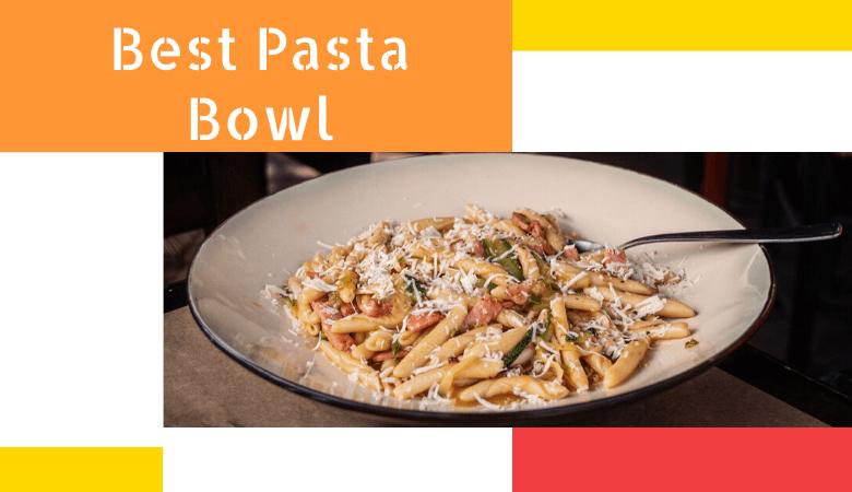 Best pasta bowl