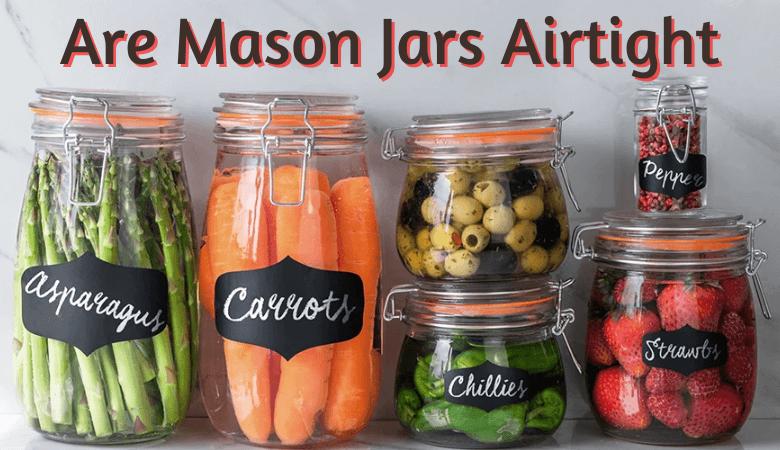 Are Mason Jars Airtight